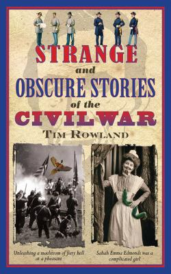 Strange and Obscure Stories of the Civil War 9781616083953
