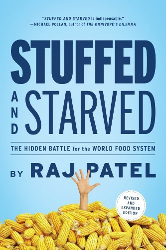 Stuffed and Starved: The Hidden Battle for the World Food System 9781612191270