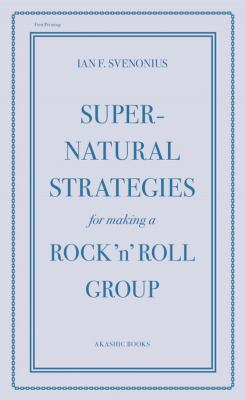 Supernatural Strategies for Making a Rock 'n' Roll Group 9781617751301