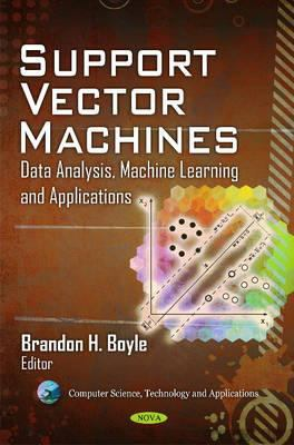 Support Vector Machines: Data Analysis, Machine Learning, and Applications 9781612093420