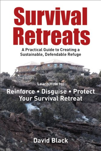 Survival Retreats: A Practical Guide to Creating a Sustainable, Defendable Refuge 9781616084172