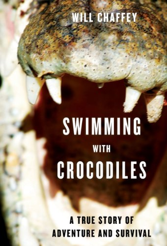 Swimming with Crocodiles: The True Story of a Young Man in Search of Meaning and Adventure Who Finds Himself in an Epic Struggle for Survival 9781611450217