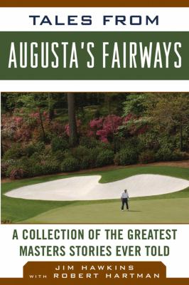 Tales from Augusta's Fairways: A Collection of the Greatest Masters Stories Ever Told 9781613210796