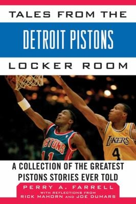 Tales from the Detroit Pistons Locker Room: A Collection of the Greatest Pistons Stories Ever Told 9781613212202