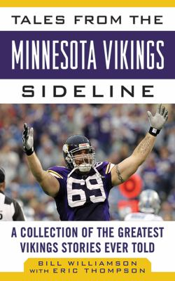 Tales from the Minnesota Vikings Sideline: A Collection of the Greatest Vikings Stories Ever Told 9781613212240