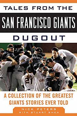 Tales from the San Francisco Giants Dugout: A Collection of the Greatest Giants Stories Ever Told 9781613210291
