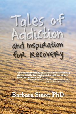 Tales of Addiction and Inspiration for Recovery: Twenty True Stories from the Soul 9781615990375
