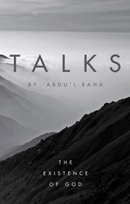 Talks by Abdu'l-Baha: The Existence of God 9781618510013