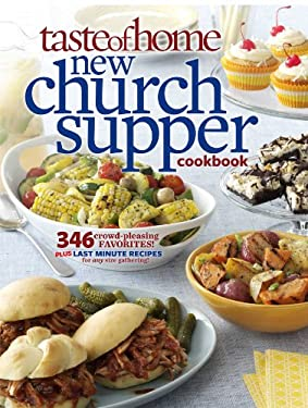 Taste of Home New Church Supper Cookbook: 346 Crowd-Pleasing Favorites! Plus Last Minute Recipes for Any Size Gathering! 9781617650161