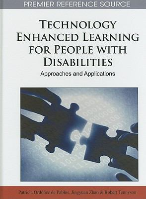 Technology Enhanced Learning for People with Disabilities: Approaches and Applications 9781615209231