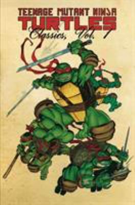 Teenage Mutant Ninja Turtles Classics Volume 1 9781613772348