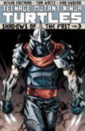 Teenage Mutant Ninja Turtles Volume 3: Shadows of the Past 18473764