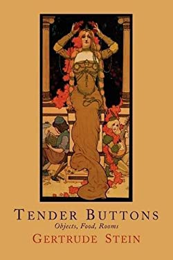 Tender Buttons: Objects, Food, Rooms 9781614271772