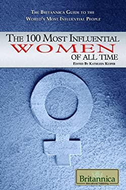 The 100 Most Influential Women of All Time 9781615300105