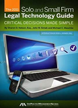 The Solo and Small Firm Legal Technology Guide: Critical Decisions Made Simple 9781616321055