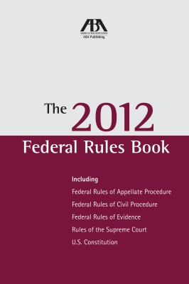 The 2012 Federal Rules Book 9781614383741
