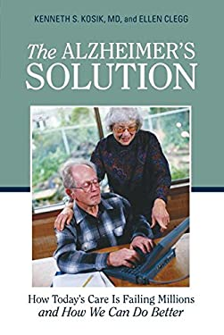 The Alzheimer's Solution: How Today's Care Is Failing Millions and How We Can Do Better 9781616142087