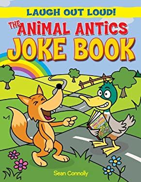 The Animal Antics Joke Book 9781615333622