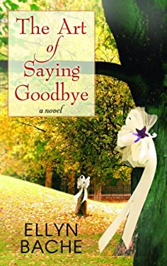 The Art of Saying Goodbye 9781611731743