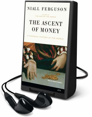 The Ascent of Money: A Financial History of the World [With Earbuds] 9781615456635