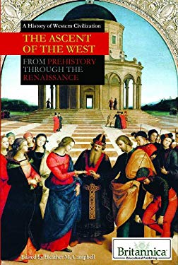 The Ascent of the West: From Prehistory Through the Renaissance 9781615302994
