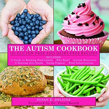 The Autism Cookbook: 101 Gluten-Free and Dairy-Free Recipes 9781616080198