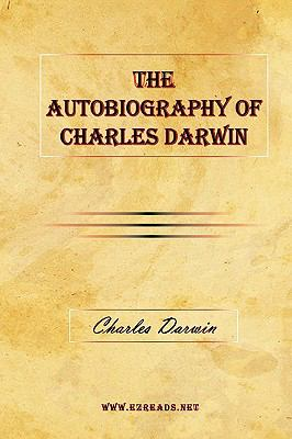The Autobiography of Charles Darwin 9781615340484