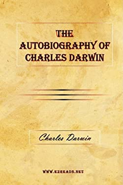 The Autobiography of Charles Darwin 9781615340491