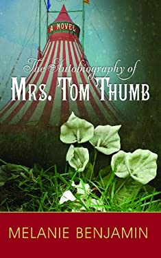 The Autobiography of Mrs. Tom Thumb 9781611731866