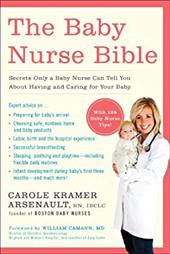 The Baby Nurse Bible: Secrets Only a Baby Nurse Can Tell You about Having and Caring for Your Baby 16604202