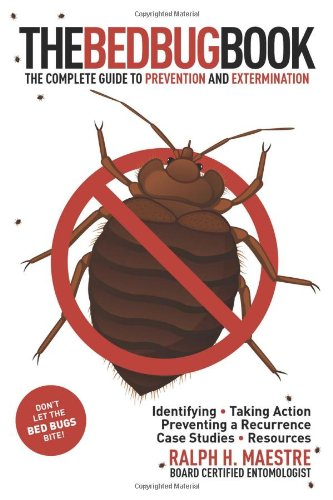 The Bed Bug Book: The Complete Guide to Prevention and Extermination 9781616082994