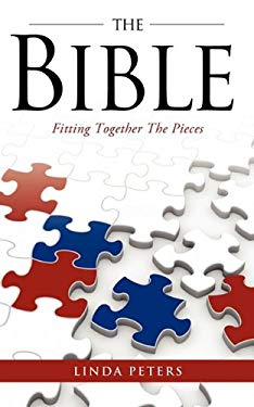 The Bible: Fitting Together the Pieces 9781615792825