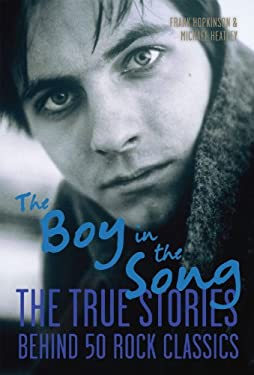 The Boy in the Song: The True Stories Behind 50 Rock Classics 9781613743317