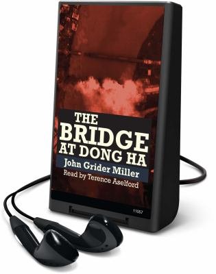 The Bridge at Dong Ha [With Earbuds] 9781615745104