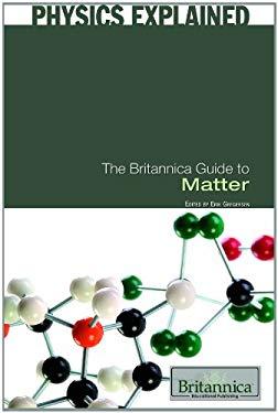 The Britannica Guide to Matter 9781615303236