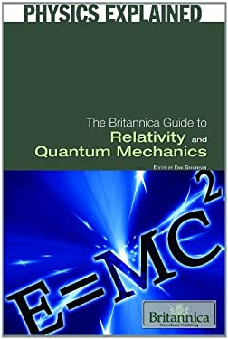 The Britannica Guide to Relativity and Quantum Mechanics 9781615303304