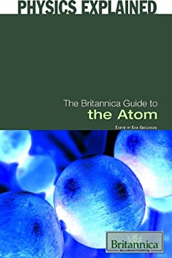The Britannica Guide to the Atom 9781615303199