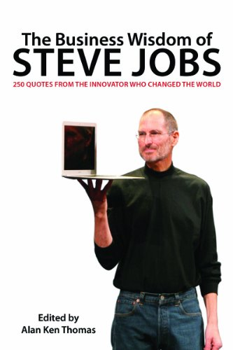 The Business Wisdom of Steve Jobs: 250 Quotes from the Innovator Who Changed the World 9781616087494