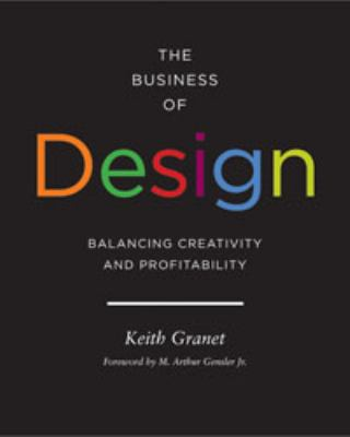 The Business of Design: Balancing Creativity and Profitability 9781616890186