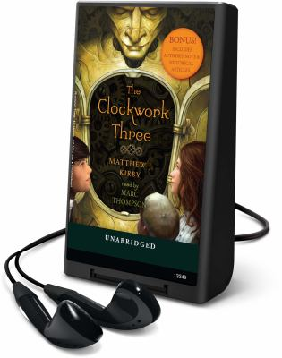 The Clockwork Three [With Earbuds] 9781616572518
