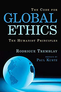 The Code for Global Ethics: Ten Humanist Principles 9781616141721
