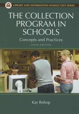 The Collection Program in Schools: Concepts and Practices 9781610690225