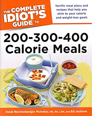 The Complete Idiot's Guide to 200-300-400 Calorie Meals 9781615641864