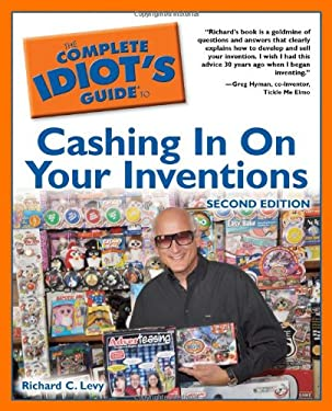 The Complete Idiot's Guide to Cashing in on Your Inventions 9781615640072
