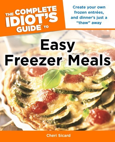 The Complete Idiot's Guide to Easy Freezer Meals 9781615640645