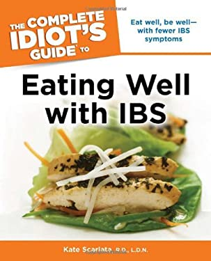 The Complete Idiot's Guide to Eating Well with IBS 9781615640294