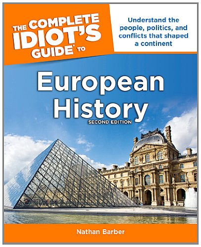 The Complete Idiot's Guide to European History 9781615641222