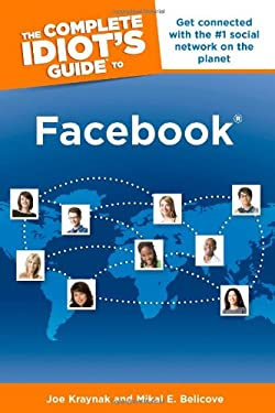 The Complete Idiot's Guide to Facebook 9781615640362