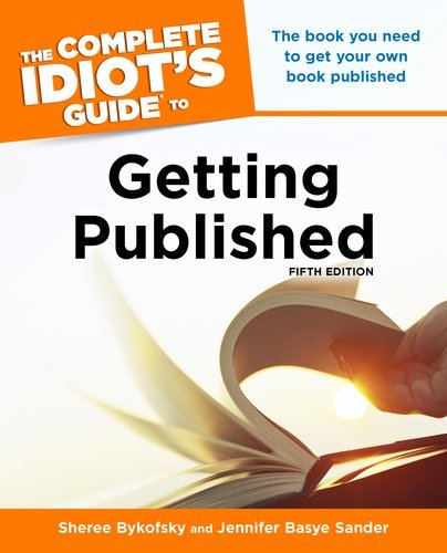 The Complete Idiot's Guide to Getting Published, 5e 9781615641277