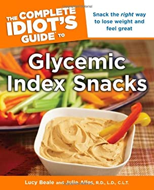 The Complete Idiot's Guide to Glycemic Index Snacks 9781615640829